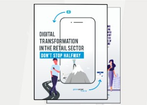 Digital Transformation in the Retail Sector: Don't Stop Halfway